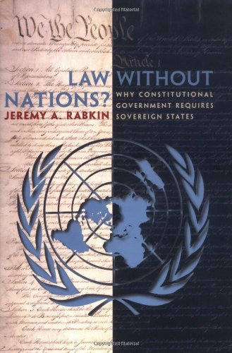 9780691095301: Law without Nations?: Why Constitutional Government Requires Sovereign States