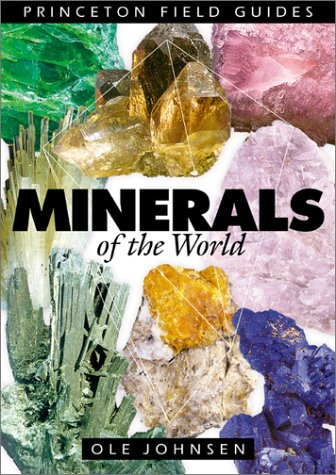 Minerals of the World (Princeton Field Guides): OLE Johnsen