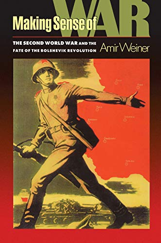 9780691095431: Making Sense of War: The Second World War and the Fate of the Bolshevik Revolution