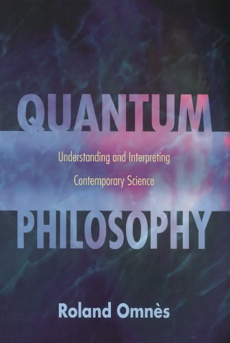 9780691095516: Quantum Philosophy: Understanding and Interpreting Contemporary Science