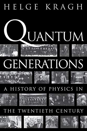 9780691095523: Quantum Generations: A History of Physics in the Twentieth Century