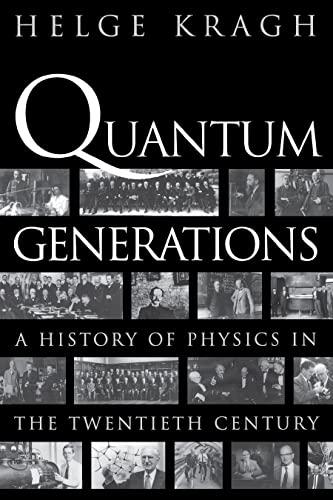 9780691095523: Quantum Generations: A History of Physics in the Twentieth Century