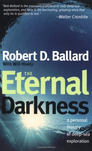 9780691095547: The Eternal Darkness: A Personal History of Deep-Sea Exploration