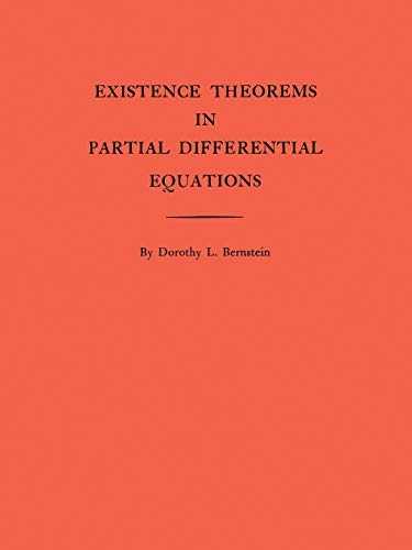 Existence Theorems in Partial Differential Equations (Paperback): Dorothy L. Bernstein