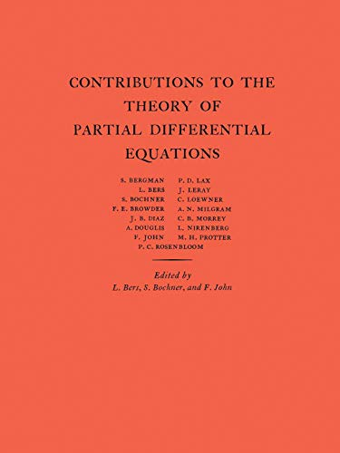 Contributions to the Theory of Partial Differential Equations (Paperback): L. Bers, Salomon Bochner...