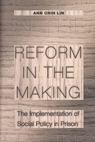 9780691095998: Reform in the Making: The Implementation of Social Policy in Prison