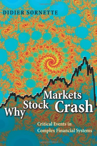 Why Stock Markets Crash: Critical Events in Complex Financial Systems: Sornette, Didier