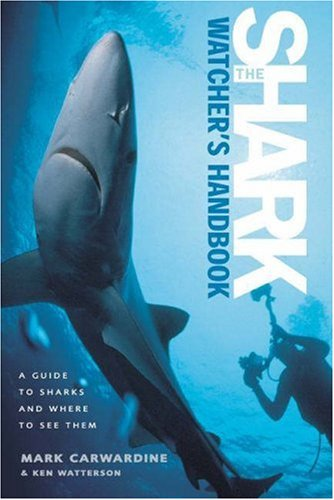 9780691096384: The Shark-Watcher's Handbook: A Guide to Sharks and Where to See Them
