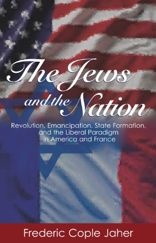 9780691096490: The Jews and the Nation: Revolution, Emancipation, State Formation, and the Liberal Paradigm in America and France