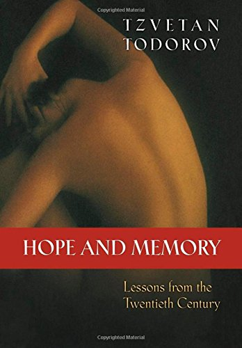 Hope and Memory: Lessons from the Twentieth Century (0691096589) by Tzvetan Todorov; David Bellos