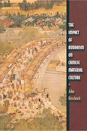 9780691096759: The Impact of Buddhism on Chinese Material Culture (Buddhisms: A Princeton University Press Series)