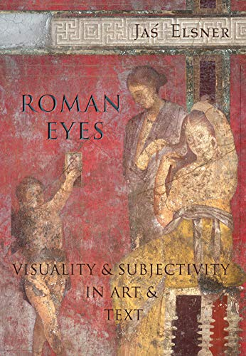 9780691096773: Roman Eyes: Visuality and Subjectivity in Art and Text