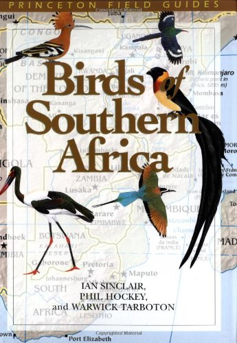 Birds of Southern Africa (Princeton Field Guides) (0691096821) by Sinclair, Ian; Hockey, Phil; Tarboton, Warwick