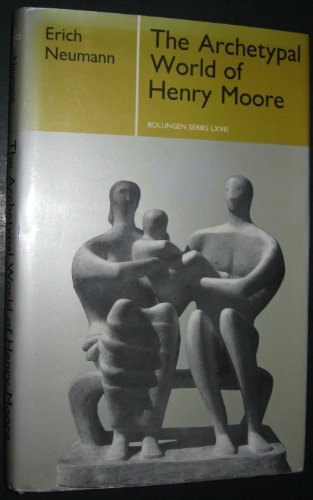 9780691097022: Archetypal World of Henry Moore (Works by Erich Neumann)
