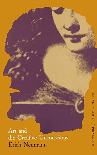 9780691097060: The Essays of Erich Neumann, Volume 1: Art and the Creative Unconscious (Works by Erich Neumann)