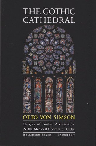 9780691097411: The Gothic cathedral: Origins of Gothic architecture and the medieval concept of order (Bollingen series)
