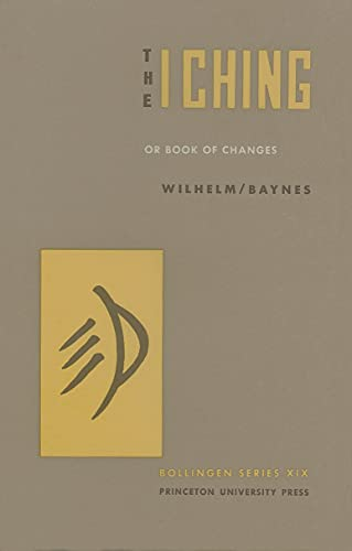The I Ching or Book of Changes (Hardback): Wilhelm, Richard and Baynes, Cary F.