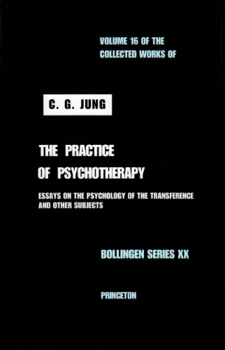 The Practice of Psychotherapy (The Collected Works of C. G. Jung, Volume 16): C. G. Jung