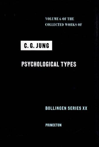 9780691097701: Collected Works of C.G. Jung, Volume 6: Psychological Types: Psychological Types v. 6