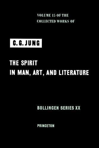 9780691097732: The Spirit in Man, Art, and Literature (Collected Works of C.G. Jung, Volume 15) (Collected Works of C.G. Jung (40))