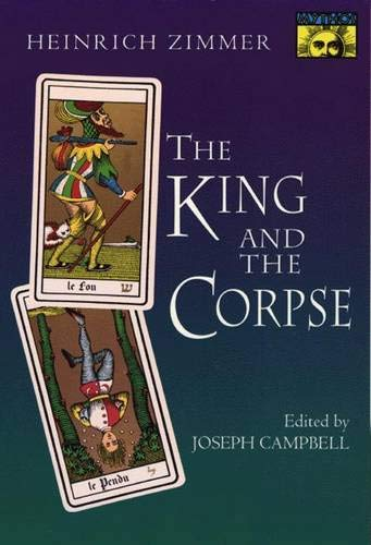 9780691097794: The King and the Corpse: Tales of the Soul's Conquest of Evil (Works by Heinrich Zimmer)