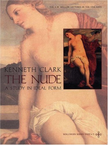9780691097923: The Nude: A Study in Ideal Form (The A. W. Mellon Lectures in the Fine Arts)