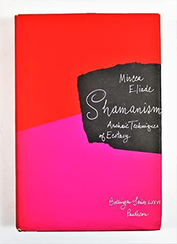 9780691098272: Shamanism: Archaic Techniques of Ecstasy (Bollingen Series (General))