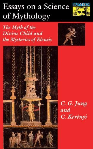 9780691098517: Essays on a Science of Mythology: The Myth of the Divine Child and the Mysteries of Eleusis (Bollingen Series, 22)