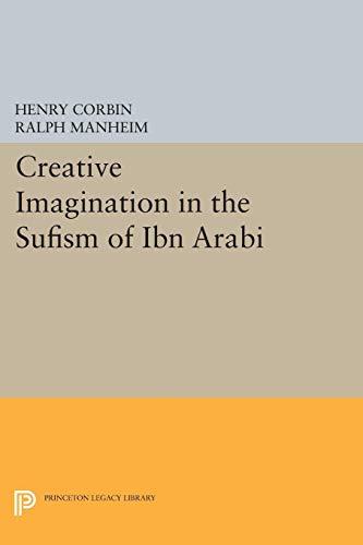 9780691098524: Creative Imagination in the Sufism of Ibn Arabi (Bollingen Series 91)