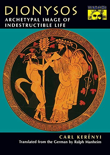 Dionysos: Archetypal Image of Indestructible Life (Bollingen Series (General)): Ker�nyi, Carl