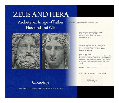 9780691098647: Archetypal Images in Greek Religion: 5. Zeus and Hera: Archetypal Image of Father, Husband, and Wife