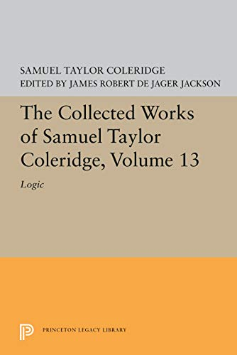 9780691098807: The Collected Works of Samuel Taylor Coleridge, Volume 13 : Logic