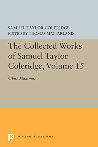 9780691098821: The Collected Works of Samuel Taylor Coleridge, Volume 15: Opus Maximum (Bollingen Series (General))