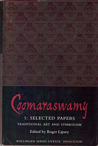 9780691098852: Coomaraswamy, Volume 1: Selected Papers: Traditional Art and Symbolism