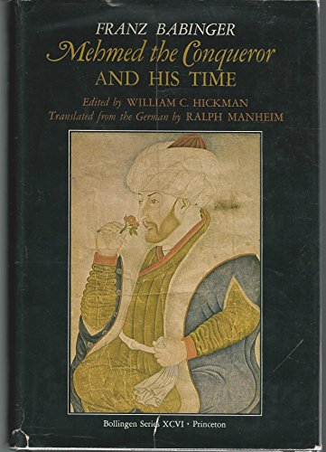 Mehmed the Conqueror and His Time (Bollingen Series (General)): Babinger, Franz