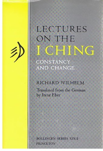 Lectures on the I Ching: Constancy and: Wilhelm, Richard