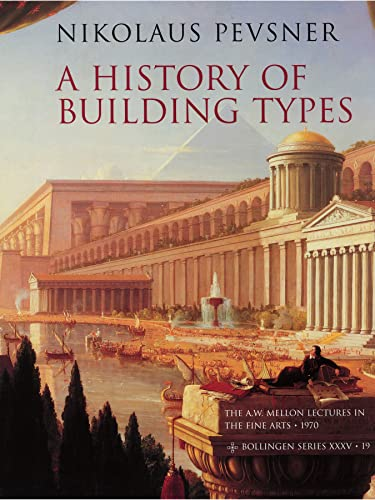 9780691099040: A History of Building Types (The A. W. Mellon Lectures in the Fine Arts)