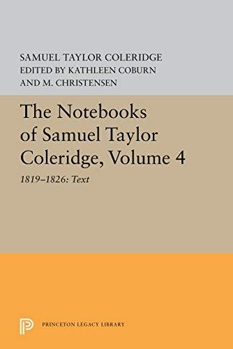 9780691099064: The Notebooks of Samuel Taylor Coleridge, Volume 4 : 1819-1826 (2 Volume Set)