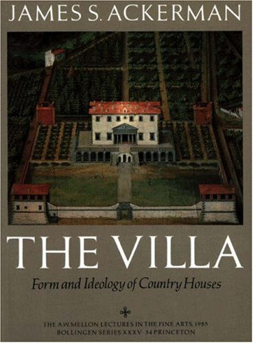 9780691099118: The Villa: Form and Ideology of Country Houses (The A. W. Mellon Lectures in the Fine Arts)