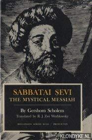 Sabbatai Sevi: The Mystical Messiah, 1626-1676 (Bollingen Series XCIII): Scholem, Gershom; R. J. ...
