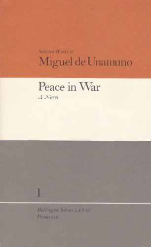 9780691099262: Selected Works of Miguel de Unamuno, Volume 1: Peace in War: A Novel
