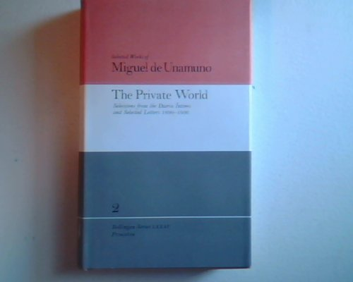 The Private World: Selections from the Diario Intimo and Selected Letters 1890-1936. [Bollingen ...
