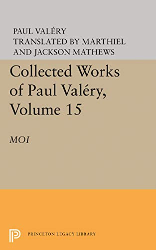 9780691099361: Moi / The Collected Works of Paul Valery, Vol. 15