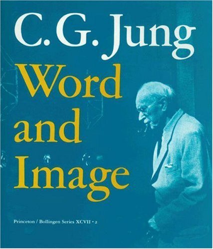9780691099422: C.G. Jung: Word and Image (Bollingen Series (General))