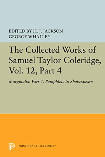 9780691099576: The Collected Works of Samuel Taylor Coleridge, Volume 12 : Marginalia : Part 4, Pamphlets to Shakespeare