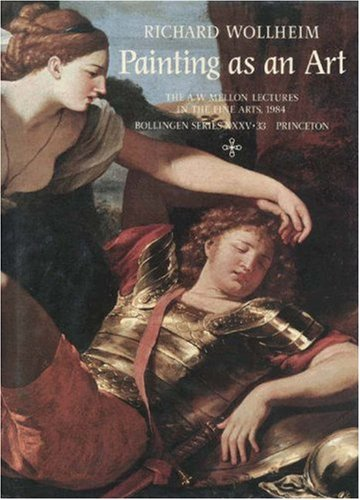 Painting as an Art (A. W. Mellon Lectures in the Fine Arts): Wollheim, Richard