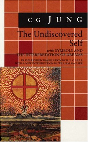 9780691099682: The Undiscovered Self: With Symbols and the Interpretation of Dreams