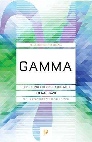 9780691099835: Gamma: Exploring Euler's Constant (Princeton Science Library)