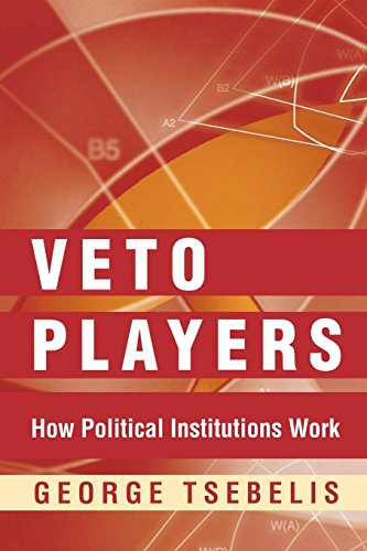 9780691099880: Veto Players: How Political Institutions Work