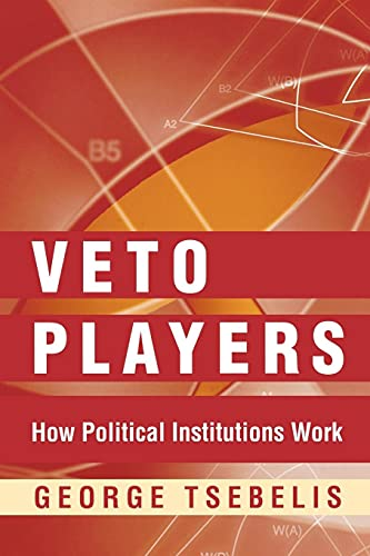 9780691099897: Veto Players: How Political Institutions Work